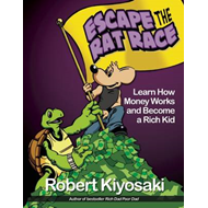 Rich Dad's Escape from the Rat Race (BOK)