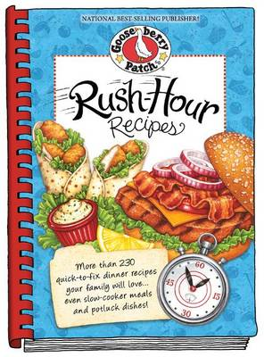 Rush-Hour Recipes: Over 230 Quick to Fix Dinner Recipesyour Family Will Love...Even Slow-Cooker Meal (BOK)