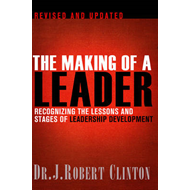 The Making of a Leader, Second Edition: Recognizing the Lessons and Stages of Leadership Development (BOK)