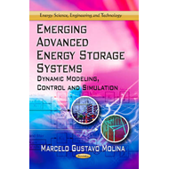 Emerging Advanced Energy Storage Systems: Dynamic Modeling, Control & Simulation (BOK)