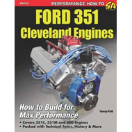 Ford 351 Cleveland Engines: How to Build for Max Performance (BOK)