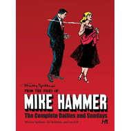 Mickey Spillane's from the Files of...Mike Hammer: Volume 1: Complete Dailies and Sundays (BOK)