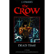The Crow Midnight Legends: Volume 1: Dead Time (BOK)
