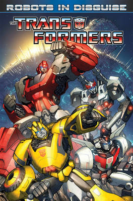 Transformers: Volume 1: Robots in Disguise (BOK)
