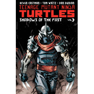 Teenage Mutant Ninja Turtles: Volume 3: Shadows of the Past (BOK)