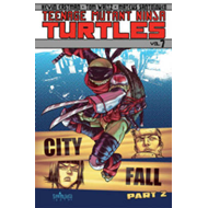Teenage Mutant Ninja Turtles: Volume 7, Part 2: City Fall (BOK)