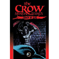 The Crow: Midnight Legends: Volume 6: Touch of Evil (BOK)