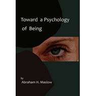Toward a Psychology of Being-Reprint of 1962 Edition First Edition (BOK)