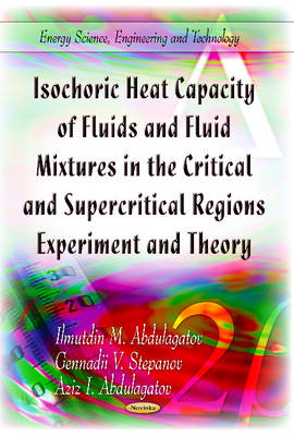 Isochoric Heat Capacity of Fluids & Fluid Mixtures in the Critical & Supercritical Regions: Experime (BOK)