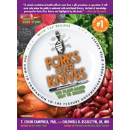 Forks Over Knives: the Plant-based Way to Health (BOK)