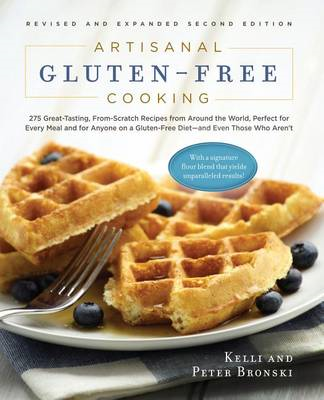 Artisanal Gluten-free Cooking: 275 Great-tasting, From-scratch Recipes from Around the World, Perfec (BOK)