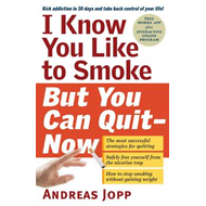 I Know You Like to Smoke, but You Can Quit - Now (BOK)