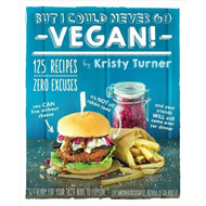 But I Could Never Go Vegan: 125 Recipes that Prove You Can L (BOK)