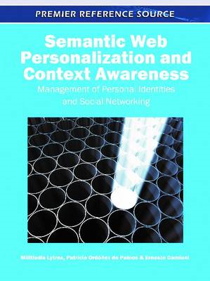 Semantic Web Personalization and Context Awareness: Management of Personal Identities and Social Net (BOK)