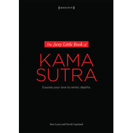 The Sexy Little Book of Kama Sutra: Expose Your Love to Erotic Depths (BOK)