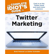 The Complete Idiots Guide to Twitter Marketing (BOK)