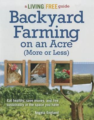 Backyard Farming on an Acre (More or Less) (BOK)
