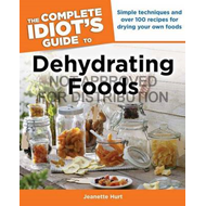 Complete Idiot's Guide to Dehydrating Foods (BOK)