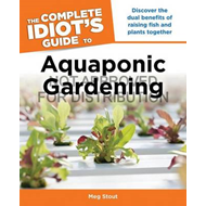 The Complete Idiot's Guide to Aquaponic Gardening (BOK)