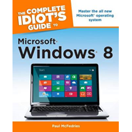 Complete Idiot's Guide to Microsoft Windows 8 (BOK)