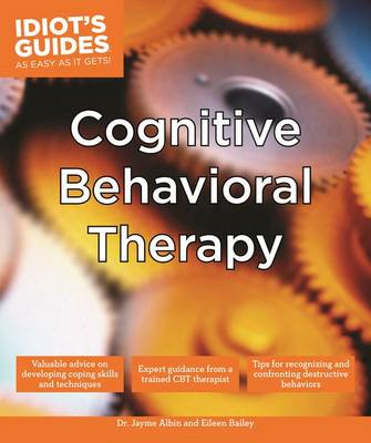 Idiot's Guides: Cognitive Behavioral Therapy (BOK)