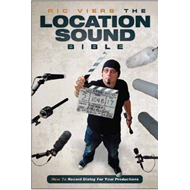 The Location Sound Bible: How to Record Dialog for Your Productions (BOK)