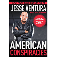 American Conspiracies: Lies, Lies, and More Dirty Lies That the Government Tells Us (BOK)