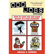 Odd Jobs: How to Have Fun and Make Money in a Bad Economy (BOK)