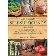 The Self-Sufficiency Handbook: A Complete Guide to Baking, Crafts, Gardening, Preserving Your Harves (BOK)