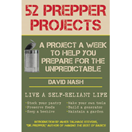 52 Prepper Projects: A Project a Week to Help You Prepare for the Unpredictable (BOK)