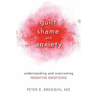 Guilt Shame and Anxiety (BOK)