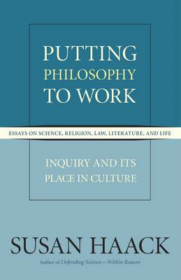 Putting Philosophy to Work: Inquiry and Its Place in Culture (BOK)