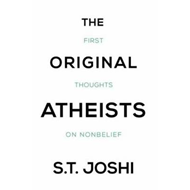 The Original Atheists: First Thoughts on Nonbelief (BOK)