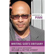 Writing God's Obituary: How a Good Methodist Became a Better Atheist (BOK)