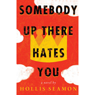 Somebody Up There Hates You (BOK)