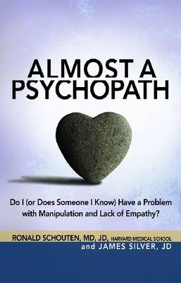 Almost a Psychopath: Do I (or Does Someone I Know) Have a Problem with Manipulation and Lack of Empa (BOK)