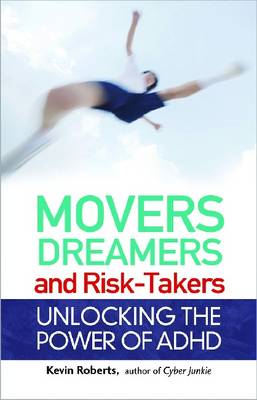 Movers, Dreamers and Risk-Takers: Unlocking the Power of ADHD (BOK)