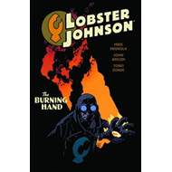 Lobster Johnson: Volume 2: Burning Hand (BOK)