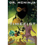 The Adventures of Dr. McNinja: Volume 2: Timefist (BOK)