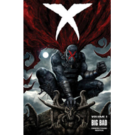 X: Volume 1: Big Bad (BOK)