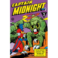 Captain Midnight Archives: Volume 2: Captain Midnight Saves the World (BOK)