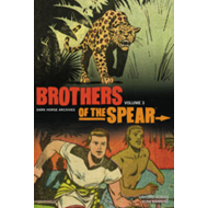 Brothers of the Spear Archives: Volume 3 (BOK)