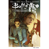 Buffy Season Nine Volume 5: The Core (BOK)