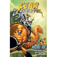 Fear Agent: Volume 4: Hatchet Job (BOK)