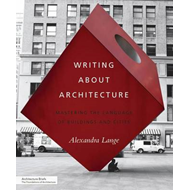 Writing About Architecture: Mastering the Language of Buildings and Cities (BOK)