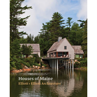 Houses of Maine: Elliottt + Elliott Architecture (BOK)