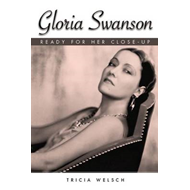 Gloria Swanson: Ready for her close up (BOK)