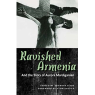 Ravished Armenia: And the Story of Aurora Mardiganian (BOK)