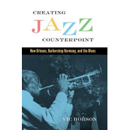 Creating Jazz Counterpoint: New Orleans, Barbershop Harmony, and the Blues (BOK)