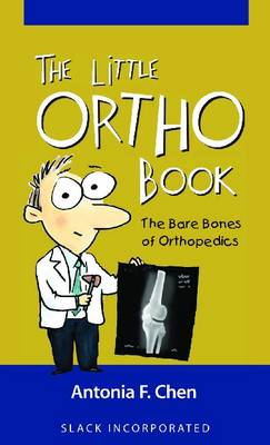 The Little Ortho Book: The Bare Bones of Orthopedics (BOK)